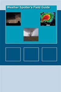 Weather Spotters Field Guide