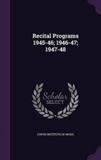 Recital Programs 1945-46; 1946-47; 1947-48