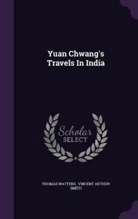 Yuan Chwang's Travels in India