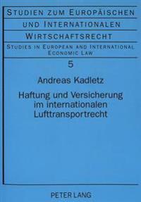 Haftung Und Versicherung Im Internationalen Lufttransportrecht
