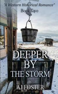 Deeper by the Storm: A Western Historical Romance