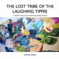 The Lost Tribe of the Laughing Yippee