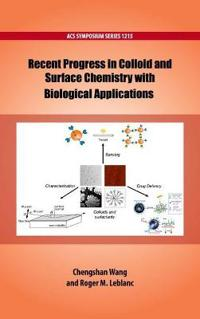 Recent Progress in Colloid and Surface Chemistry with Biological Applications