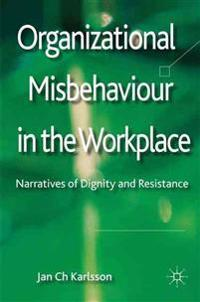 Organizational Misbehaviour in the Workplace