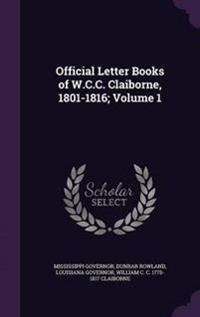 Official Letter Books of W.C.C. Claiborne, 1801-1816; Volume 1
