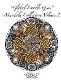 Global Doodle Gems Mandala Collection, Volume 2: Adult Coloring Book 60 Mandalas from Traditional to Untraditional