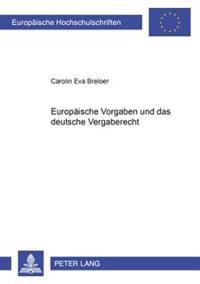 Europaeische Vorgaben Und Das Deutsche Vergaberecht