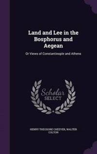 Land and Lee in the Bosphorus and Aegean
