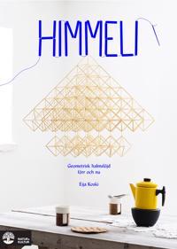 Himmeli : geometrisk halmslöjd förr och nu