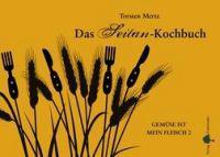 Das Seitan-Kochbuch