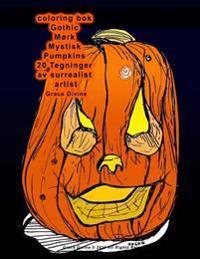 Coloring BOK Gothic Mork Mystisk Pumpkins 20 Tegninger AV Surrealist Artist Grace Divine