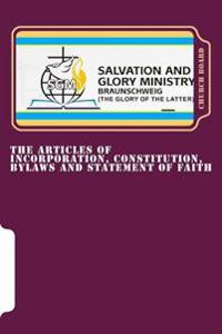 The Articles of Incorporation, Constitution, Bylaws and Statement of Faith
