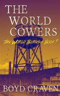 The World Cowers: A Post-Apocalyptic Story