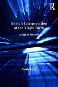 Barth's Interpretation of the Virgin Birth