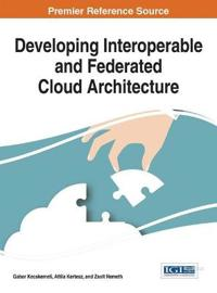 Developing Interoperable and Federated Cloud Architecture
