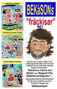 Bekåsons Fräckisar - Del 1