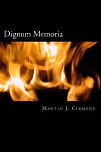 Dignum Memoria: Essays of Note from the Turn of the Millennium