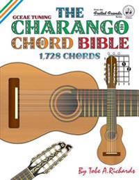 The Charango Chord Bible: Gceae Standard Tuning 1,728 Chords