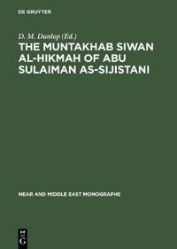 The Muntakhab Siwan Al-Hikmah of Abu Sulaiman As-Sijistani