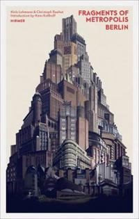 Fragments of Metropolis - Berlin: Expressionist Heritage in Berlin