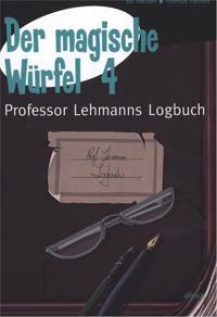Der magische Würfel-Professor Lehmanns Logbuch