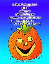 Malarbok Gyckel Glad Pumpor 20 Ritningar Genom Surrealistiska Konstnaren Grace Divine