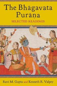 The Bhāgavata Purāna: Selected Readings