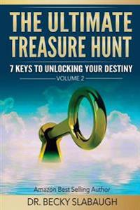 The Ultimate Treasure Hunt: 7 Keys to Unlocking Your Destiny