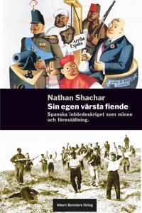 Sin egen värsta fiende : essäer om spanska inbördeskriget
