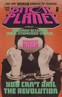 Bitch Planet 2: President Bitch