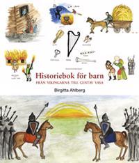 Historiebok för barn : från vikingarna till Gustav Vasa