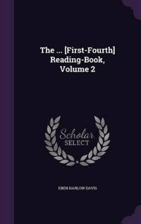 The ... [first-Fourth] Reading-Book; Volume 2