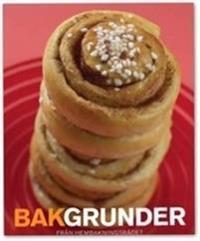 Bakgrunder : för dig som vill baka bröd och kakor