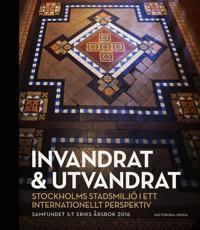 Invandrat & utvandrat : Stockholms stadsmiljö i ett internationellt perspek