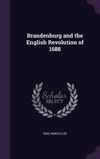 Brandenburg and the English Revolution of 1688