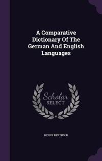 A Comparative Dictionary of the German and English Languages