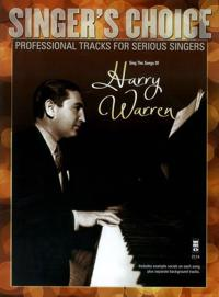 Sing the Songs of Harry Warren: Singer's Choice - Professional Tracks for Serious Singers
