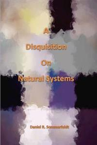 A Disquisition on Natural Systems