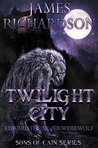 Twilight City: Edward the Silver Werewolf
