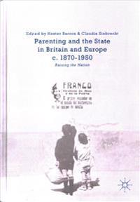 Parenting and the State in Britain and Europe, c. 1870-1950
