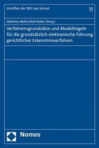 Verfahrensgrundsatze Und Modellregeln Fur Die Grundsatzlich Elektronische Fuhrung Gerichtlicher Erkenntnisverfahren