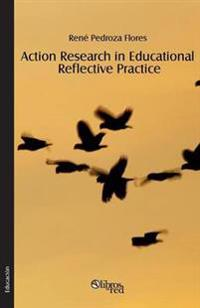 Action Research in Educational Reflective Practice