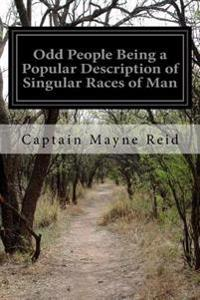 Odd People Being a Popular Description of Singular Races of Man