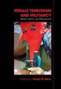 Female Terrorism and Militancy