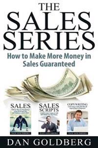 Sales: The Sales Series (3 Titles in 1) - How to Make More Money in Sales Guaranteed!