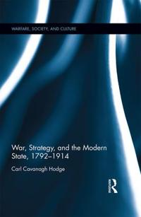 War, Strategy and the Modern State 1792–1914