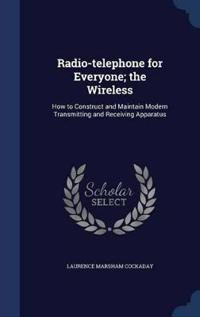 Radio-Telephone for Everyone; The Wireless