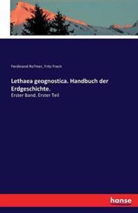 Lethaea Geognostica. Handbuch Der Erdgeschichte.