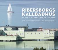 Ribersborgs kallbadhus : och badvanor genom tiderna