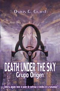Death Under the Sky: Grupo Origen